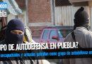 Sujetos encapuchados y armados patrullan como grupo de autodefensa en Puebla