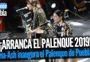 Ha-Ash inaugura el Palenque 2019