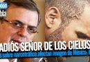 Series sobre narcotráfico afectan imagen de México: Ebrard