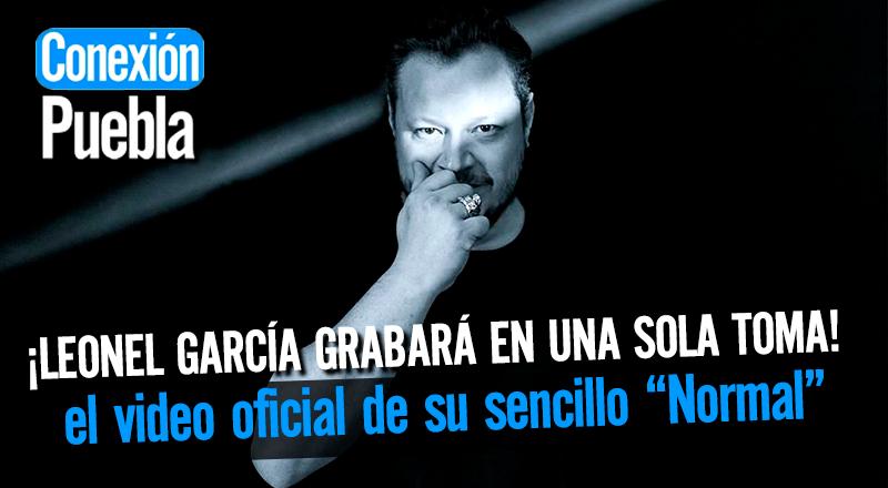 """Leonel García grabará en una sola toma y en vivo el video oficial de su sencillo """"Normal"""""""