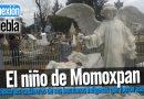 Historia de El niño de Momoxpan