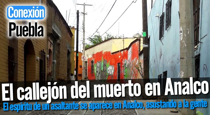 Historia de El callejón del muerto en Analco