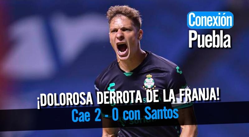 Dolorosa derrota del Puebla ante Santos