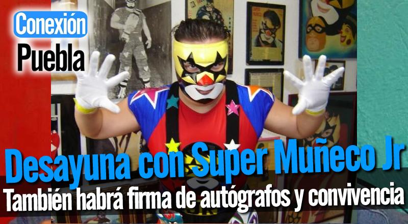 Desayuna con Super Muñeco